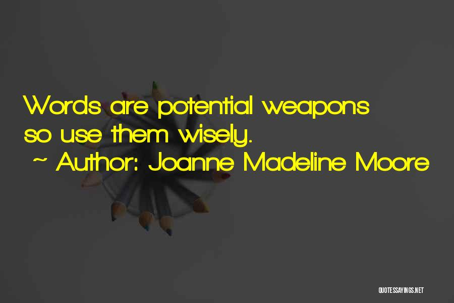 Use Of Weapons Quotes By Joanne Madeline Moore