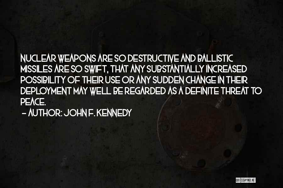Use Of Weapons Quotes By John F. Kennedy