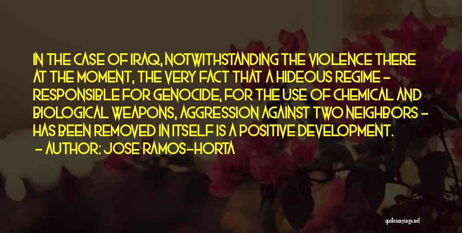 Use Of Weapons Quotes By Jose Ramos-Horta