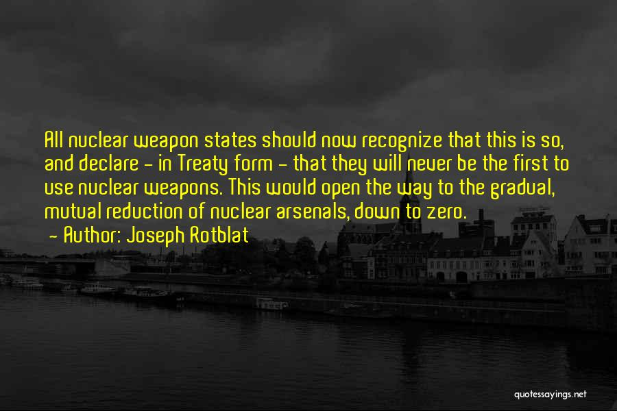 Use Of Weapons Quotes By Joseph Rotblat