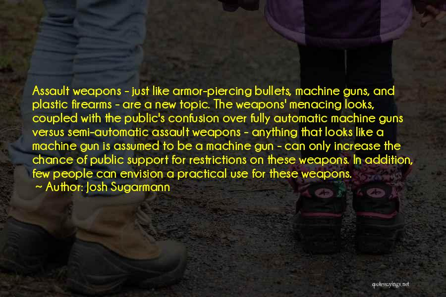 Use Of Weapons Quotes By Josh Sugarmann