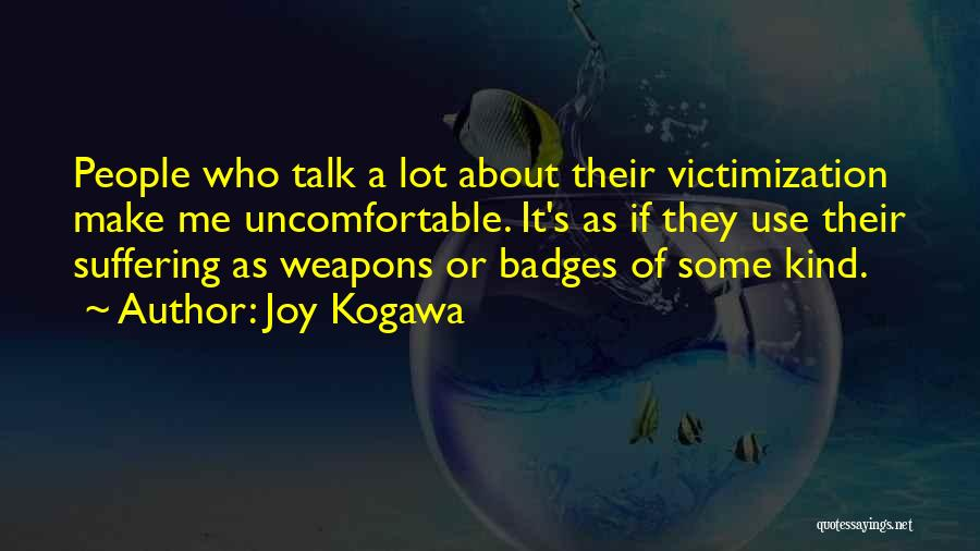 Use Of Weapons Quotes By Joy Kogawa