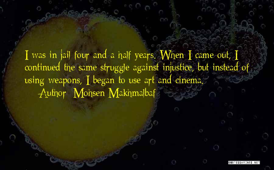 Use Of Weapons Quotes By Mohsen Makhmalbaf