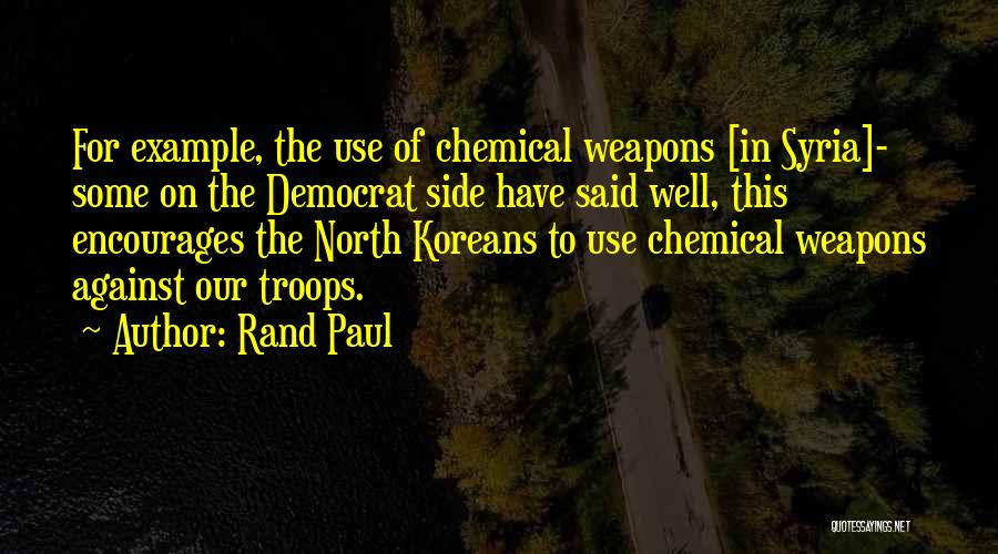 Use Of Weapons Quotes By Rand Paul