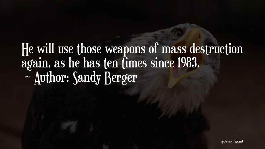 Use Of Weapons Quotes By Sandy Berger