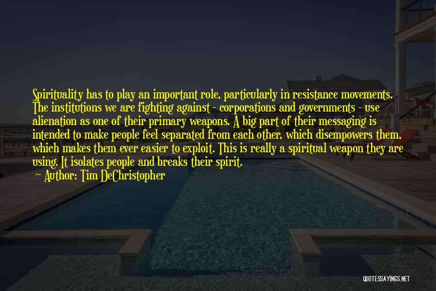 Use Of Weapons Quotes By Tim DeChristopher