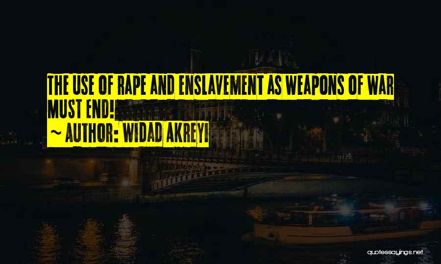 Use Of Weapons Quotes By Widad Akreyi