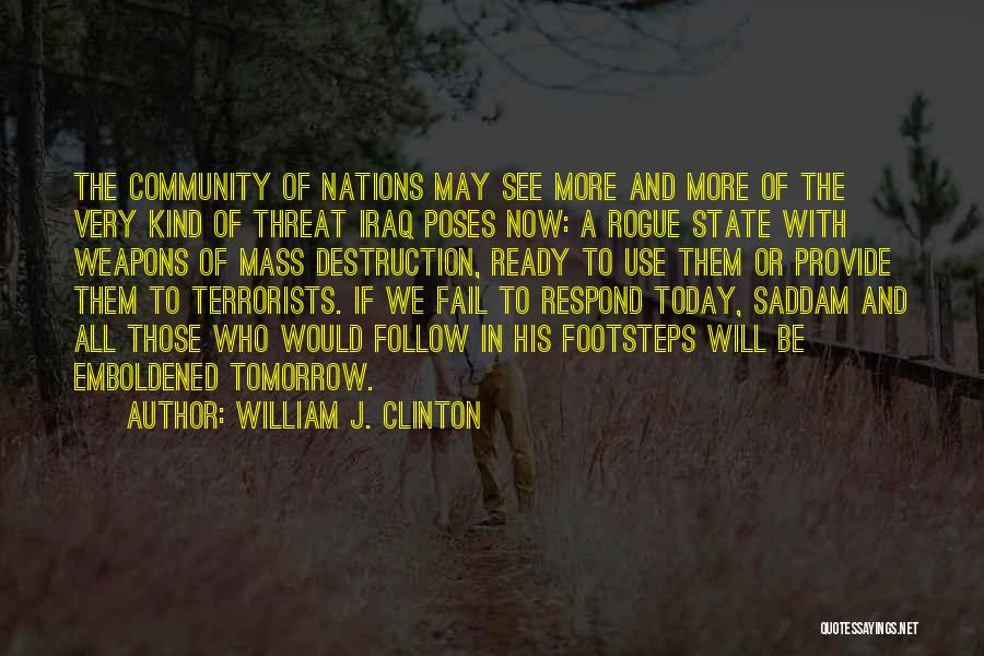 Use Of Weapons Quotes By William J. Clinton