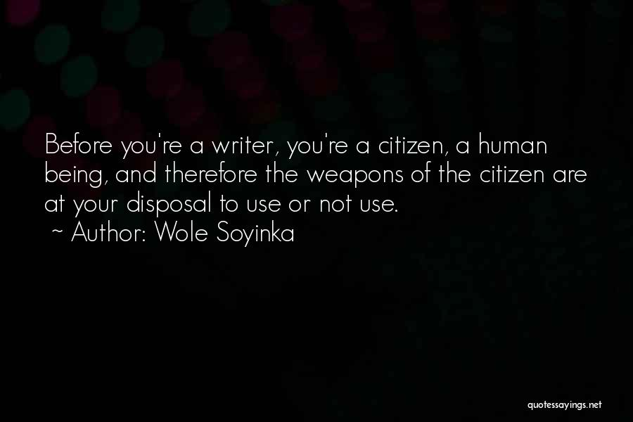 Use Of Weapons Quotes By Wole Soyinka