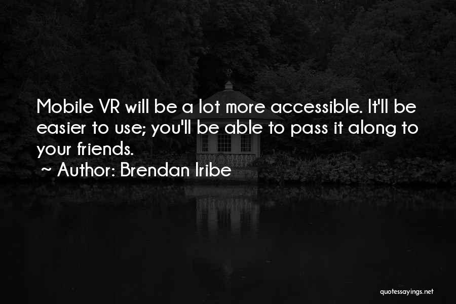 Use To Be Friends Quotes By Brendan Iribe