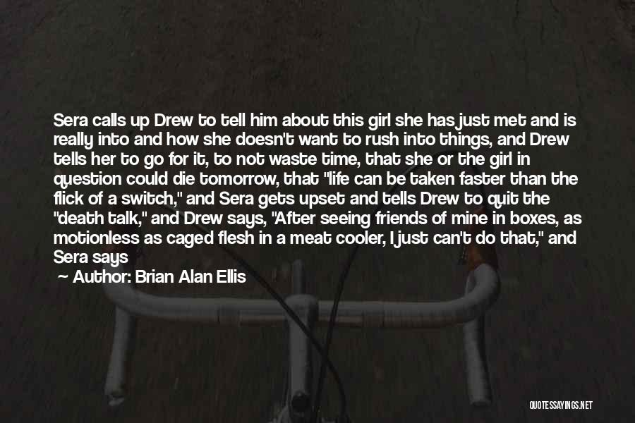 Use To Be Friends Quotes By Brian Alan Ellis