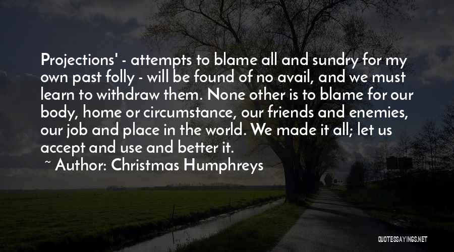 Use To Be Friends Quotes By Christmas Humphreys