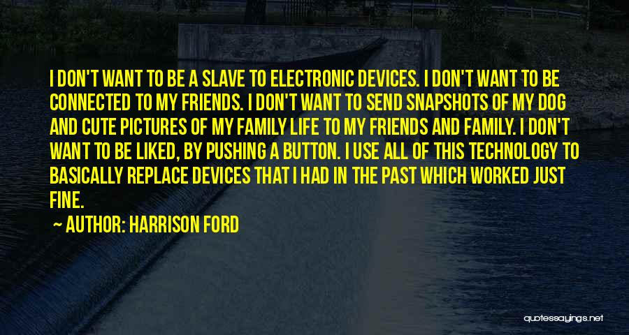 Use To Be Friends Quotes By Harrison Ford