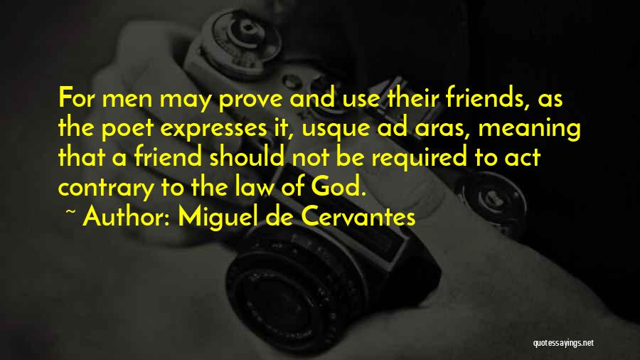 Use To Be Friends Quotes By Miguel De Cervantes