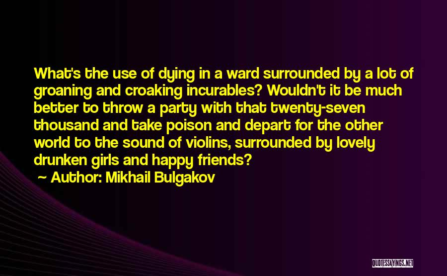 Use To Be Friends Quotes By Mikhail Bulgakov