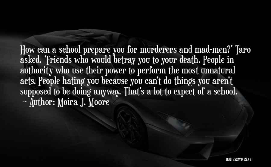 Use To Be Friends Quotes By Moira J. Moore
