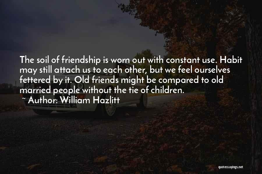 Use To Be Friends Quotes By William Hazlitt