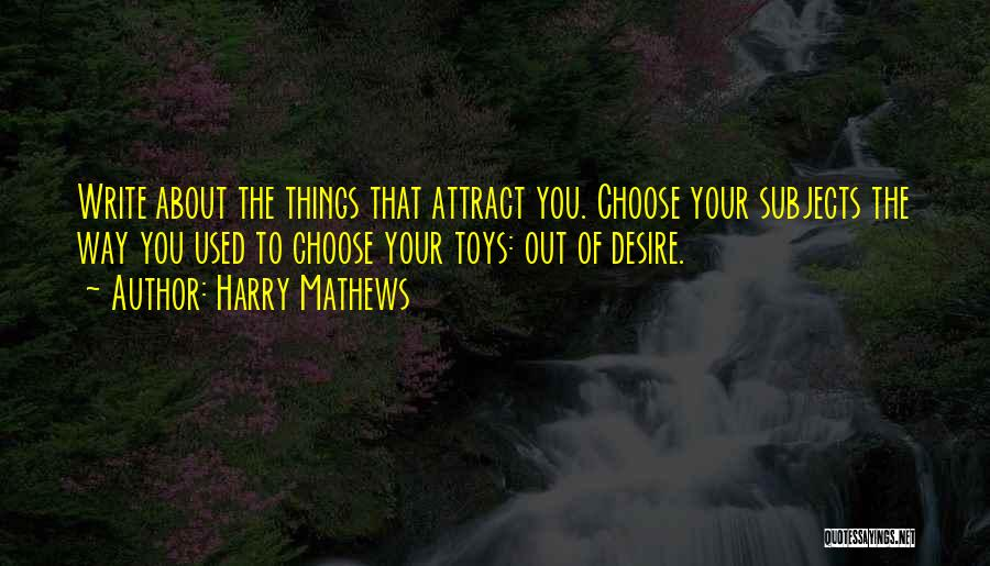 Used Toys Quotes By Harry Mathews