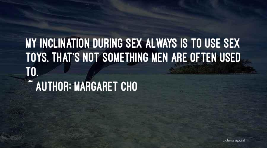 Used Toys Quotes By Margaret Cho
