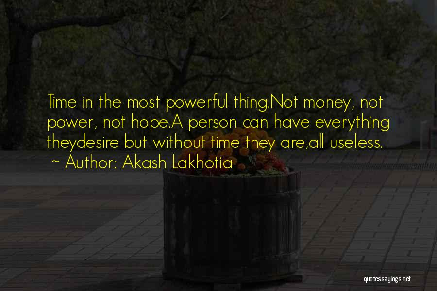 Useless Person Quotes By Akash Lakhotia