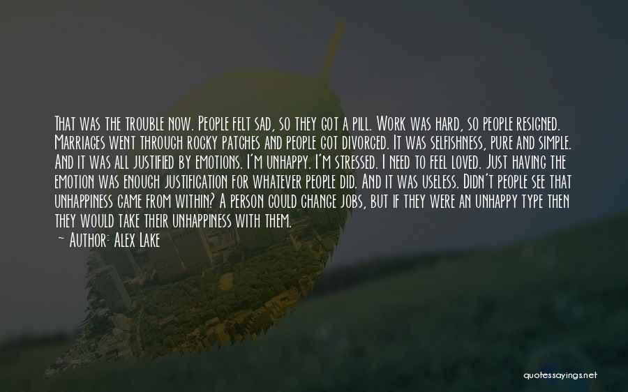 Useless Person Quotes By Alex Lake
