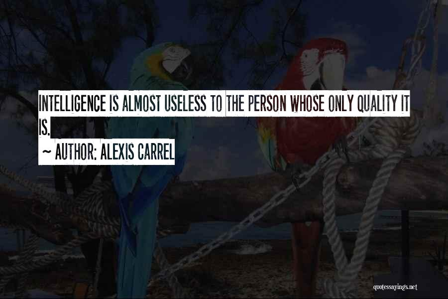 Useless Person Quotes By Alexis Carrel
