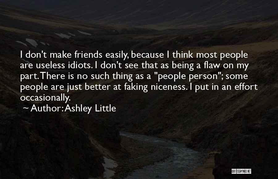 Useless Person Quotes By Ashley Little