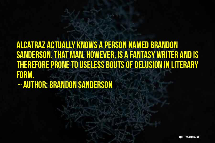 Useless Person Quotes By Brandon Sanderson