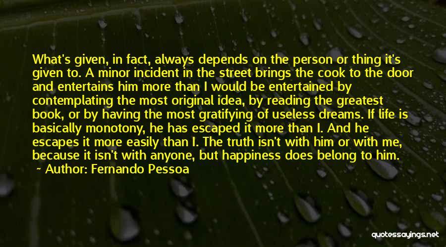 Useless Person Quotes By Fernando Pessoa