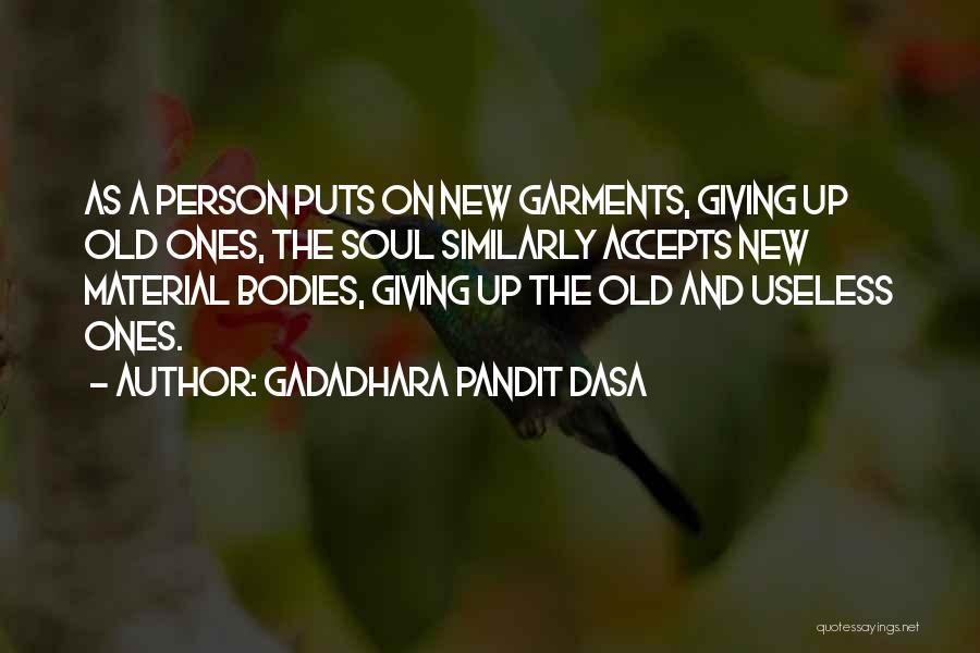 Useless Person Quotes By Gadadhara Pandit Dasa