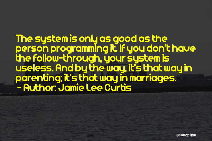 Useless Person Quotes By Jamie Lee Curtis