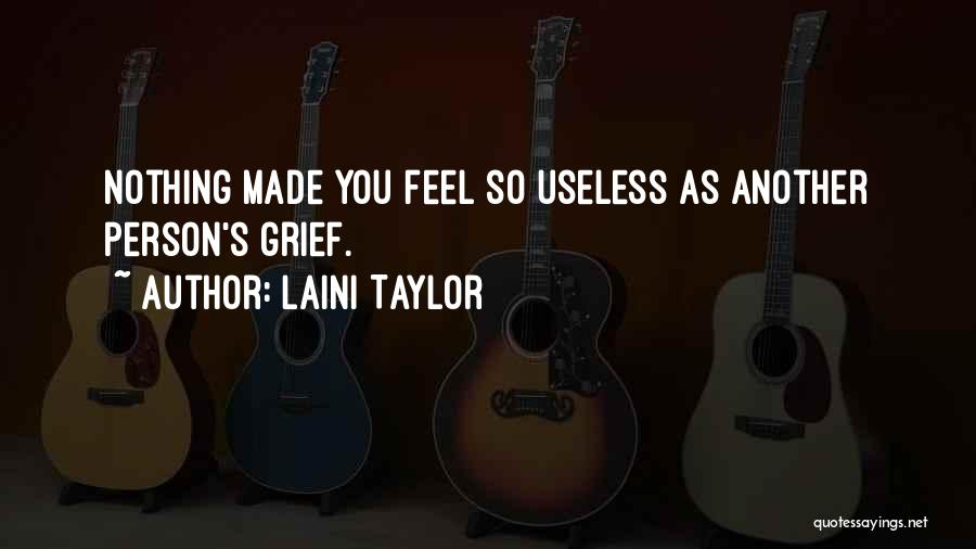Useless Person Quotes By Laini Taylor