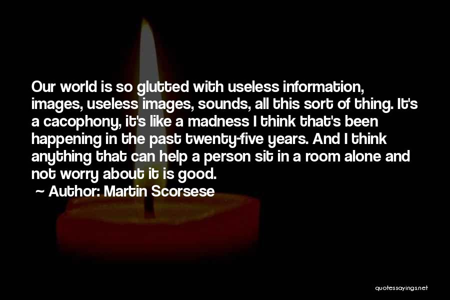Useless Person Quotes By Martin Scorsese