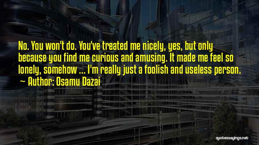 Useless Person Quotes By Osamu Dazai