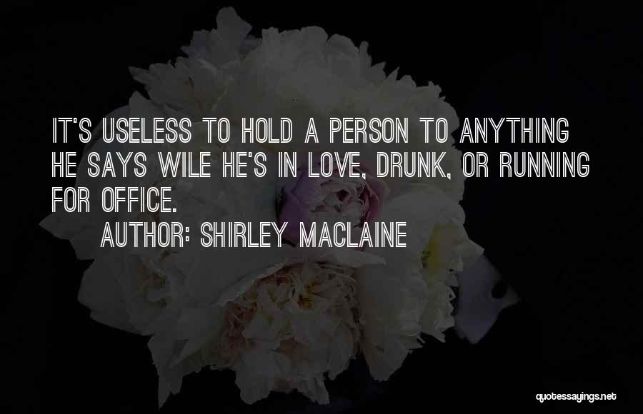 Useless Person Quotes By Shirley Maclaine