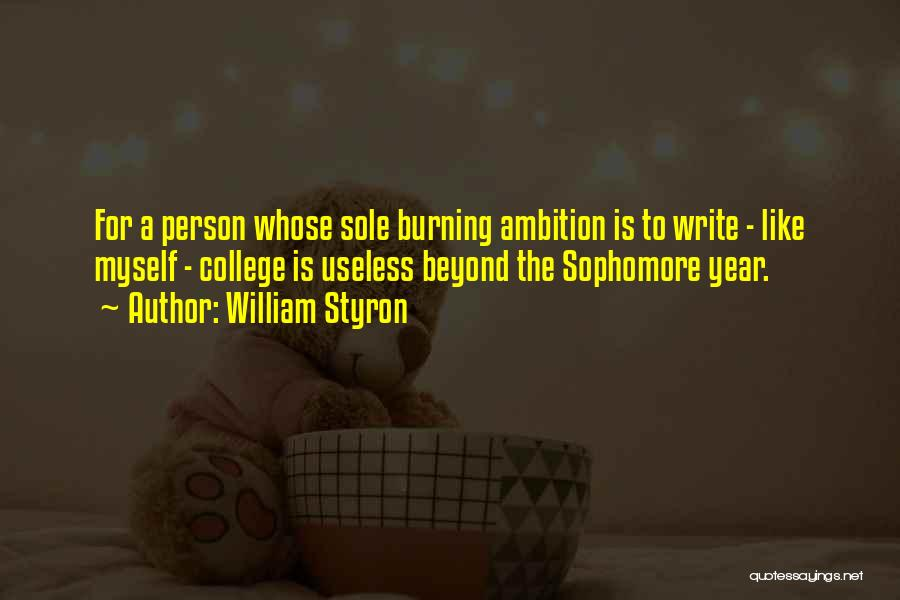 Useless Person Quotes By William Styron