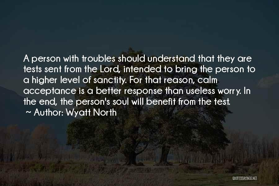Useless Person Quotes By Wyatt North