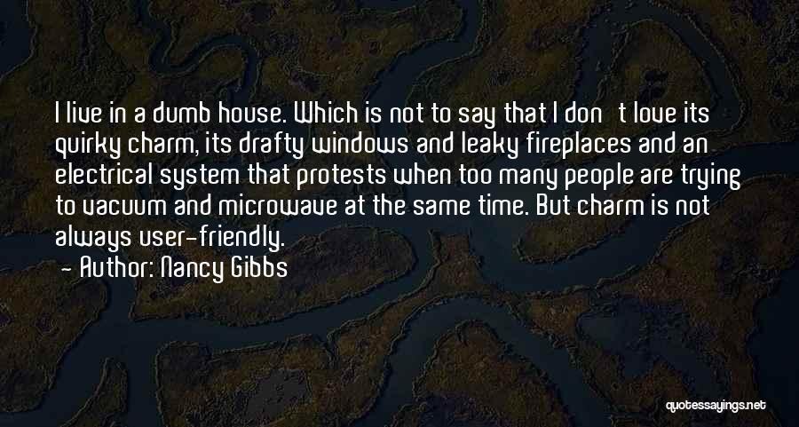 User Friendly Quotes By Nancy Gibbs