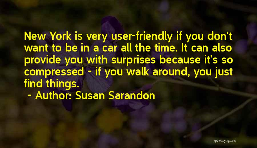 User Friendly Quotes By Susan Sarandon