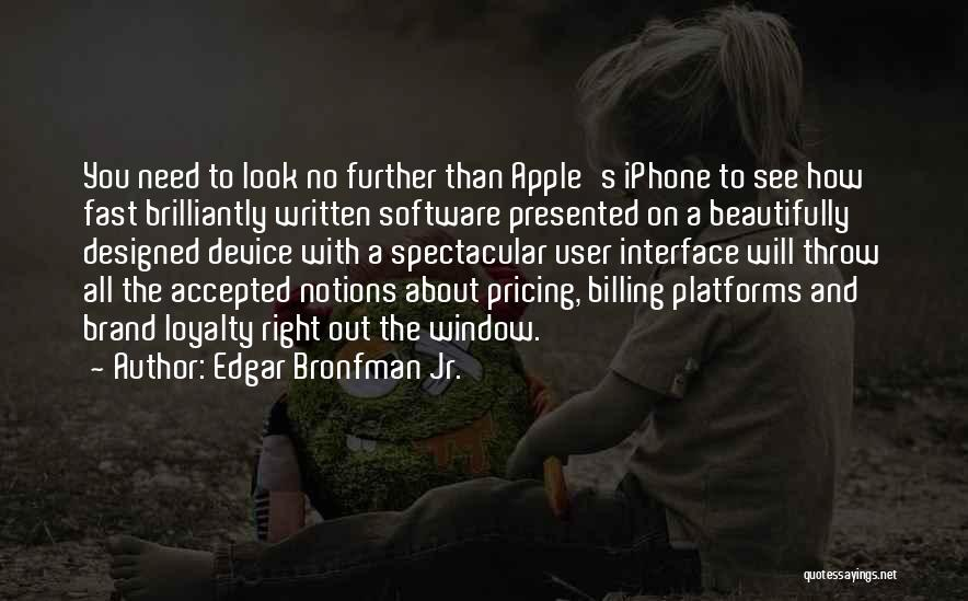 User Interface Quotes By Edgar Bronfman Jr.