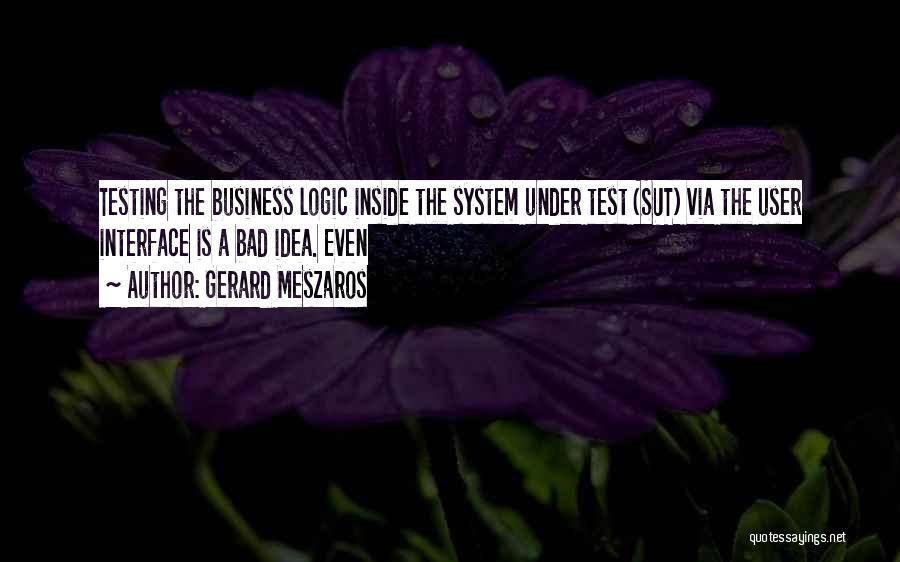User Interface Quotes By Gerard Meszaros