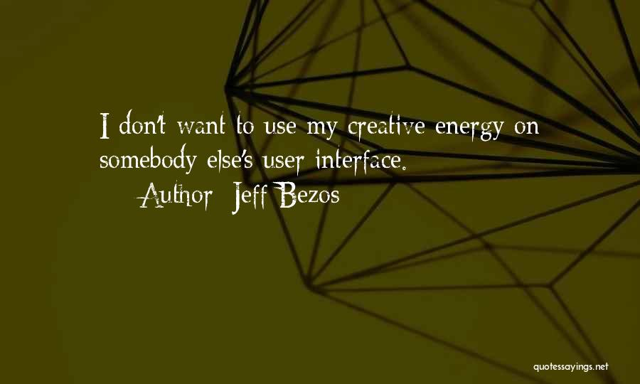 User Interface Quotes By Jeff Bezos