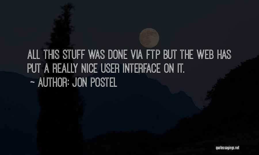 User Interface Quotes By Jon Postel