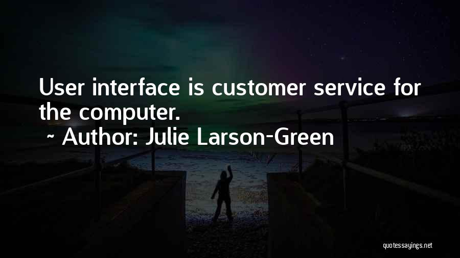 User Interface Quotes By Julie Larson-Green