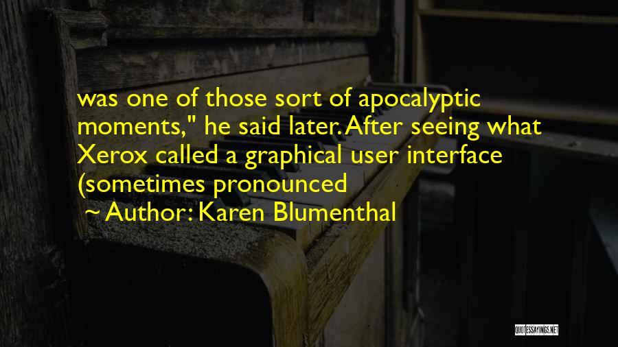 User Interface Quotes By Karen Blumenthal