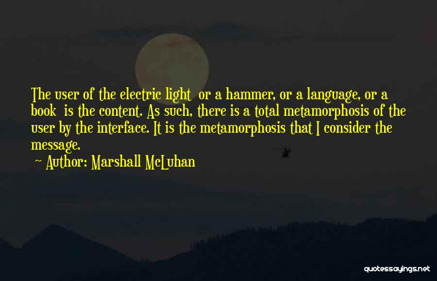 User Interface Quotes By Marshall McLuhan