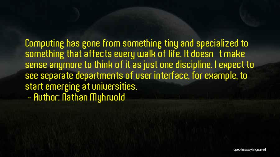 User Interface Quotes By Nathan Myhrvold