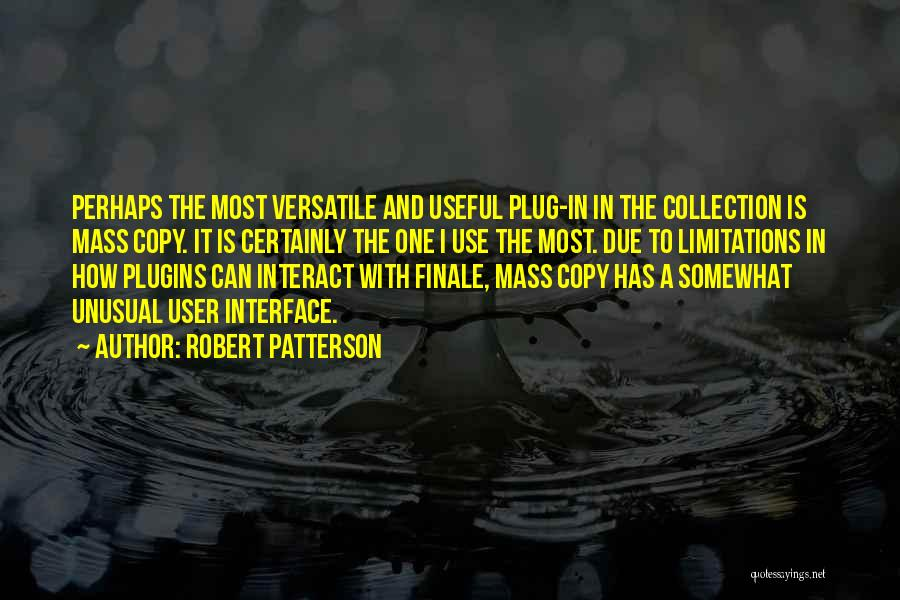 User Interface Quotes By Robert Patterson
