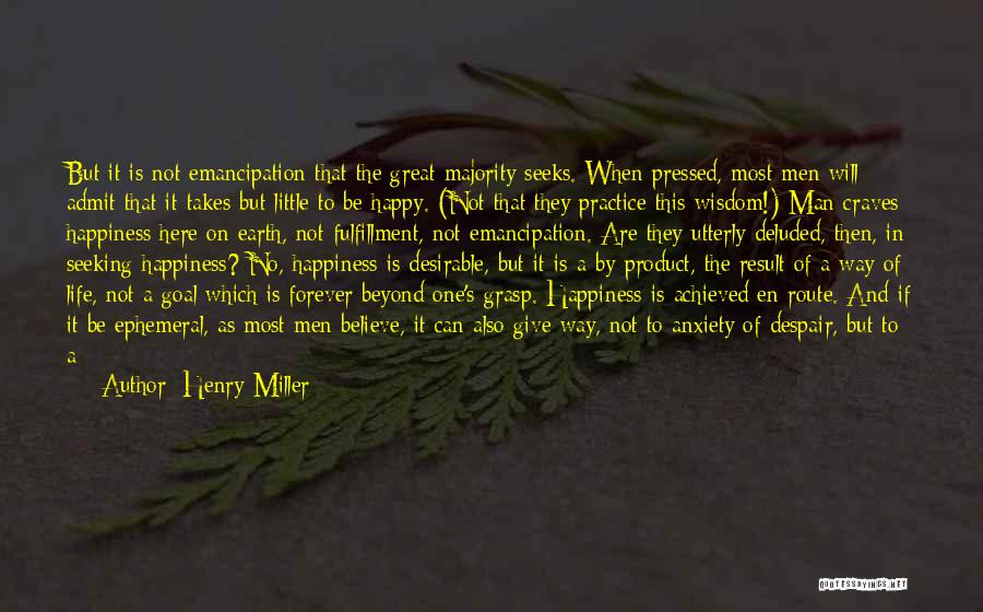 Utterly Happy Quotes By Henry Miller