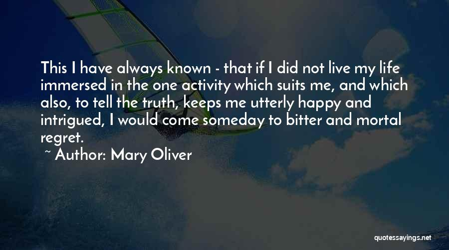 Utterly Happy Quotes By Mary Oliver